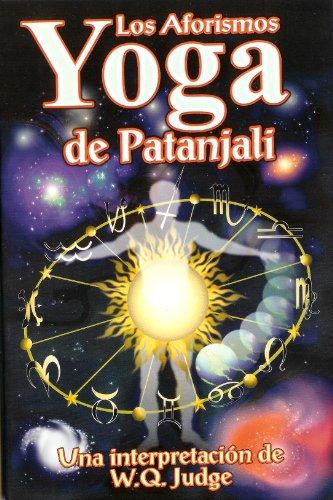Los Aforismos Yoga de Patanjali. (Spanish Edition) [Una interpretacion de W. Q. Judge] (Tapa Blanda)