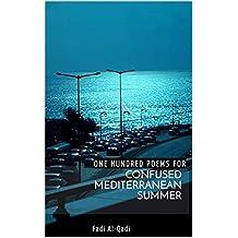 One Hundred Poems For Confused Mediterranean Summer