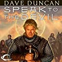 Speak to the Devil: The Brothers Magnus, Book 1 Audiobook by Dave Duncan Narrated by Victor Bevine