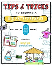 Tips and Tricks to Become a Kid Entrepreneur: Part of the Here's How You Can Too! Series