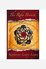 [The Ruby Brooch: Time Travel Romance: Volume 1 (The Celtic Brooch Series)] [Author: Logan, Katherine Lowry] [March, 2012] Paperback