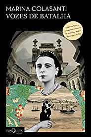Vozes de batalha: A história de uma mulher extraordinária e de uma família que se tornaram símbolos do Rio de