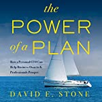 The Power of a Plan: How a Personal CFO Can Help Business Owners & Professionals Prosper | David E. Stone