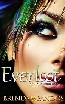Everlost (Mer Tales Book 3) by [Pandos, Brenda]
