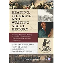 Reading, Thinking, and Writing About History: Teaching Argument Writing to Diverse Learners in the Common Core  Classroom, Grades 6 - 12