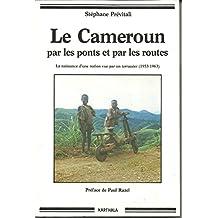 Le Cameroun Par les Ponts et Par les Routes