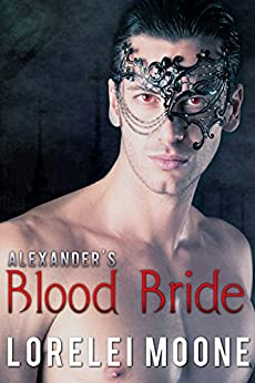Alexander's Blood Bride: A Steamy BBW Vampire Romance (Vampires of London Book 1) by [Moone, Lorelei]