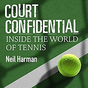 Court Confidential: Inside the World of Tennis Audiobook