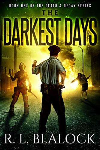 The Darkest Days: A Zombie Apocalypse Novella (Death & Decay Book 1) by [Blalock, R. L.]
