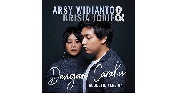 download lagu dengan caraku brisia jodie feat arsy