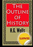 The Outline of History (illustrated & annotated)