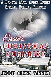 Essie's Christmas Surprise: A Heartwarming Christmas Story (Dakota Mail Order Brides Book 5)
