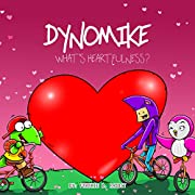 Dynomike: What's Heartfulness?: Children's Book on Kindness & Being Heartful | Kids Bedtime Story | Children's Picture Books) (Dynomike Teaches Series 8)