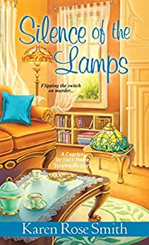 Silence of the Lamps (A Caprice De Luca Mystery) by [Smith, Karen Rose]