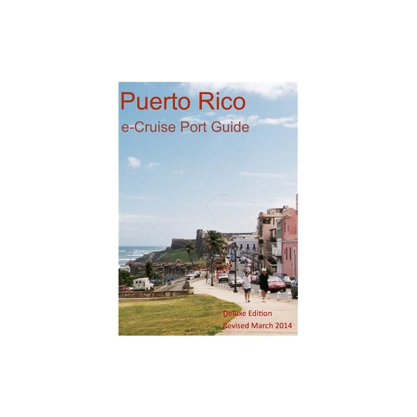 Puerto Rico e Cruise Port Guide (Deluxe e Cruise Port Guides Book 2) eBook David Burgess, Becky Tallentire Kindle Store