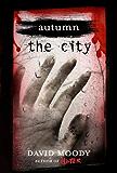 Autumn: The City (Autumn series Book 2)