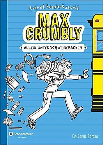 Max Crumbly, Band 01: Allein unter Schweinebacken: Russell, Rachel ...