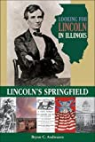 Looking for Lincoln in Illinois: Lincoln's Springfield
