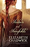 Front cover for the book Shadows and Strongholds by Elizabeth Chadwick