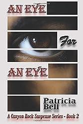 An Eye for An Eye: Canyon Rock Suspense Series Book 2