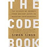 The Code Book: The Science of Secrecy from Ancient Egypt to Quantum Cryptographyby Simon Singh