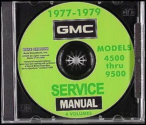 1977 1978 1979 GMC MEDIUM & HEAVY TRUCK REPAIR SHOP & SERVICE MANUAL - INCLUDES 4000, 4500, 5000, 6000, 6500, 7000, 7500, 8000, 9000, 9500 - And All Letter Series