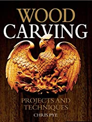 Woodcarving: Projects and Techniques