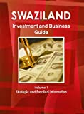 Swaziland Investment and Business Guide, IBP USA, 1438768842