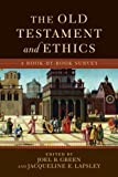 The Old Testament and Ethics : A Book-By-Book Survey, , 0801049350