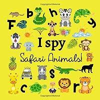 I Spy Safari Animals!: A Fun Guessing Activity