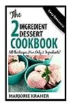 The 2-Ingredient Dessert Cookbook, Marjorie Kramer, 1497387175