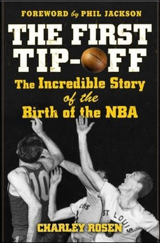 Download The First Tip-Off: The Incredible Story of the Birth of the NBA pdf epub
