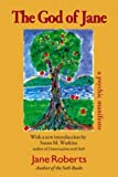 img - for The God of Jane: A Psychic Manifesto (Classics in Consciousness Series Books) by Jane Roberts (2000-03-03) book / textbook / text book