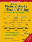 Using Picture Books To Teach Writing With The Traits (Scholastic Teaching Strategies, Grades 3 and Up)