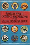 World War II Combat Squadrons of the U. S. Air Force, , 0831715014