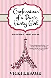Confessions of a Paris Party Girl (American in Paris)