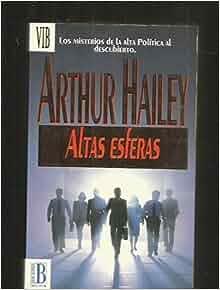 ALTAS ESFERAS: ARTHUR HAILEY: 9788440641243: Amazon.com: Books