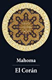 El Corán (texto completo, con índice activo) (Spanish Edition)