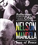 Reflections on Nelson Mandela, Antoinette Haselhorst, 1904674178
