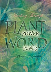 Healing through Plant Power, Word Power (English Edition)
