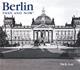 Berlin Then and Now (Then