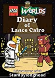 Lego Worlds Diary of Lance Cairo: Book 2: Adventures with StampyLonghead (Lego Worlds Diaries)