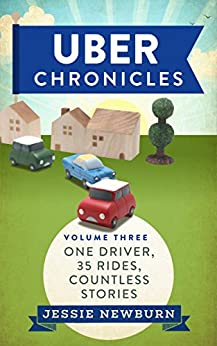 Uber Chronicles: One driver, 35 Rides, Countless Stories by [Newburn, Jessie]