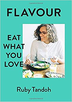 Flavour Eat What You Love Amazon Co Uk Ruby Tandoh