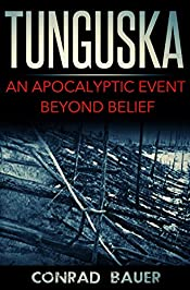 Tunguska: An Apocalyptic Event Beyond Belief