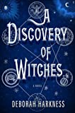 """""""A Discovery of Witches - A Novel"""" av Deborah E. Harkness"""