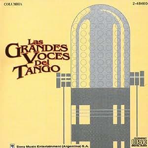 Las Grandes Voces Del Tango