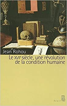 Book Le XVIIe siècle, une révolution de la condition humaine (French Edition)