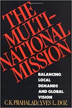 Book The Multinational Mission: Balancing Local Demands and Global Vision by C.K. Prahalad (1999-12-31)