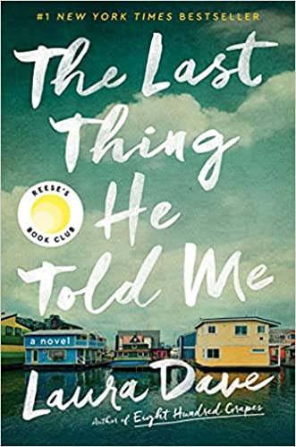The Last Thing He Told Me: A Novel: Dave, Laura: 9781501171345: Amazon.com:  Books